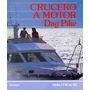 Crucero A Motor Dag Pike