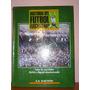 Libro Historia Del Futbol Argentino La Nacion Tomo 3