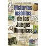 Libro De Fútbol: Historias Insólitas De Los Juegos Olímpicos