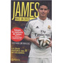 Libro De Fútbol: James, Nace Un Crack
