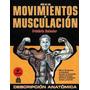 Guia De Los Movimientos De Musculación 6ta Edicion -digital.
