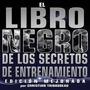 Libro Negro De Los Secretos De Entrenamiento + 2 Regalos!!!!