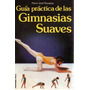 Marie Jose Houareau-guia Practica De Las Gimnasias Suaves