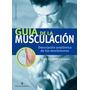 Guía De La Musculación- Elmar Trunz/ Carlisi- Nuevo!!