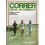 Correr Con El Dr Cormillot Albert Cormillot Olkies Ciminieri