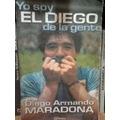 Yo Soy El Diego De La Gente.firmado Por Diego A. Maradona