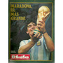 Maradona El Más Grande. Edición Especial El Gráfico Nº 47