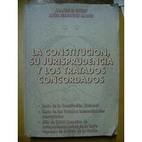 La Constitucion Su Jurisprudencia Y Los Tratados Concordados