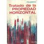 Tratado De La Propiedad Horizontal - Palmiero