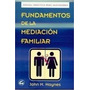 Fundamentos De La Mediacion Familiar Como Afrontar La S