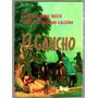 El Gaucho H.becco Costumbre Vestimenta Historia Tradicion Et