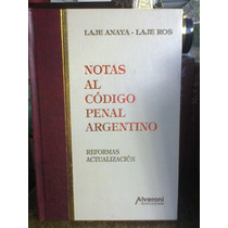 Notas Al Código Penal Argentino Reformas A 2006, Laje Anaya