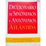 Diccionario De Sinonimos Y Antonimos Editorial Atlantida