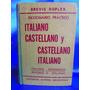 Diccionario Practico Italiano Castellano Y Castellano Italia