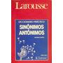 Diccionario Practico Sinonimos Y Antonimos Larousse
