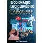 Diccionario Enciclopedico Ilustrado Larousse - 2 Tomos