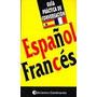 Guia Practica De Conversacion Español Frances Diccionario
