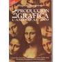 La Produccion Grafica Camino Al 2000. Hugo Santarsiero