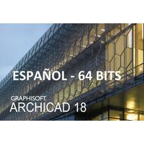 Archicad 18 Español Ingles 64 Bits Arquitectura 2d 3d+curso