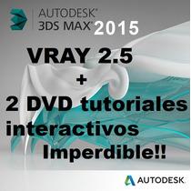 3ds Max Studio 2015 + V-ray 2.5 + Tutorial Interactivo 3 Dvd