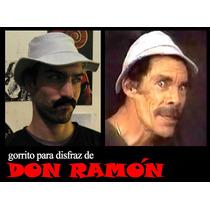 Gorro Disfraz De Don Ramón, Ramón Valdés, Chespirito, Chavo
