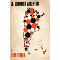 La Economía Argentina. Aldo Ferrer. Ed. Fondo De Cultura