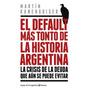El Default Mas Tonto De La Historia Argentina- M.kenenguiser