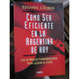 Como Ser Eficiente En La Argentina De Hoy(e J Dubox)(set15)