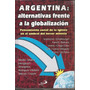 Argentina:alternativa Frente A La Globalización Scannone