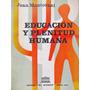 Educacion Y Plenitud Humana Por Juan Mantovani