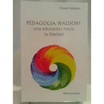 Pedagogía Waldorf Ed. Antroposófica Carlgren Papel Local