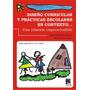 Diseño Curricular Y Prácticas Escolares En Contexto - Nuevo