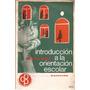 Imideo G. Nerici- Introduccion A La Orientacion Escolar