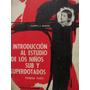Libreriaweb Introduccion Al Estudio De Los Niños Sub Y Super