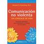 Comunicación No Violenta:un Lenguaje De Vida Rosenberg