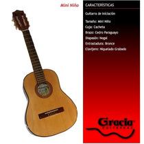 Guitarra Clásica Gracia Modelo Mini Niño Para Chicos C/funda