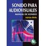 Sonido Para Audiovisuales Manual De Sonido Adrián Birlis