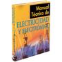 Manual Técnico De Electricidad Y Electrónica - Incluye Dvd