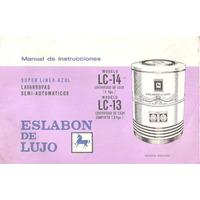 Manual Instrucc. Lavarropas Eslabón De Lujo Mod L C. 13/14