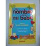Un Nombre Para Mi Bebé, Mas De 5000 Significados, Souvenir