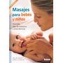 Masajes Para Bebés Y Niños. Shantala. Dras. Larrosa Giacove