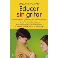 Libro Maminia Educar Sin Gritar Guillermo Ballenato