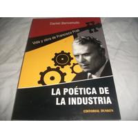 La Poetica De La Industria. Daniel Benvenuto