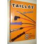 Cables Bujias Taillot Fiat Duna / Uno (motor Tipo 1.4/1.6)
