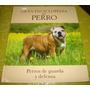 Gran Enciclopedia Del Perro - Perros De Guardia Y ..(vol 14)