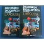Diccionario Enciclopedico Ilustrado Larousse 2 Tomos