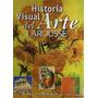 Historia Visual Del Arte Larousse La Nación (impecable)