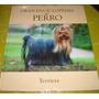 Gran Enciclopedia Del Perro - Terriers (vol 08)