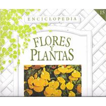 Libro Enciclopedia Flores Y Plantas Suplemento Nº 15