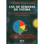 Las 40 Semanas De Fatima Muse Chemes Revelacion Nostradamus